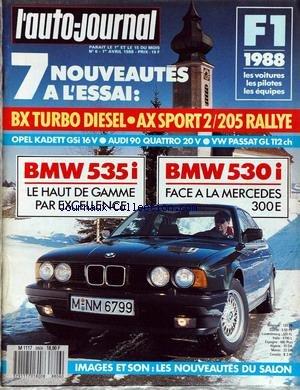AUTO JOURNAL (L') [No 6] du 01/04/1988 - F1 1988 - BX TURBO DIESEL - AX SPORT 2 - 205 RALLYE - BMW 535 I - BMW 530 I - LES NOUVEAUTES DU SALON.