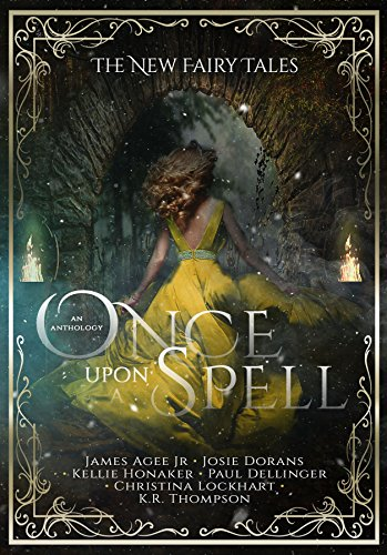Once upon a spell the new fairy tales book 2 ebook kr thompson once upon a spell the new fairy tales book 2 by thompson fandeluxe Image collections