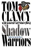 Shadow Warriors: Inside the Special Forces by Tom Clancy (2003-02-01)