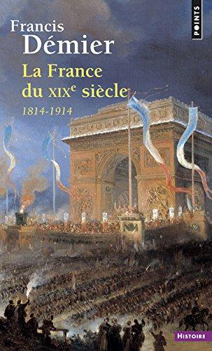 France Du Xixe Si'cle. 1814-1914(la) par Francis D'Mier