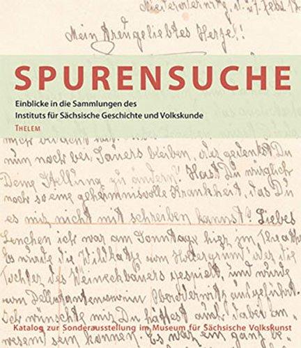Spurensuche: Einblicke in die Sammlungen des Instituts für Sächsische Geschichte und Volkskunde
