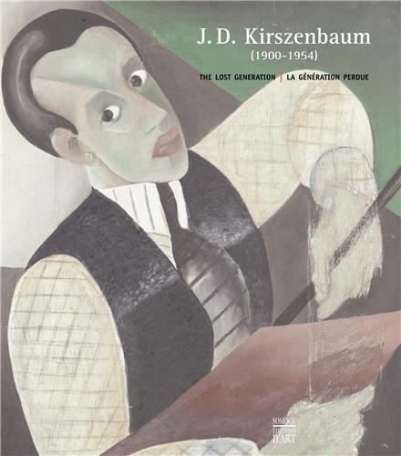 J.D. Kirszenbaum, 1900-1954 : La génération perdue - The Lost Generation