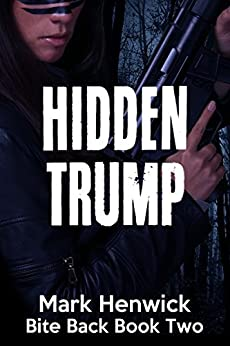 Hidden Trump: An Amber Farrell Novel (Bite Back Book 2) by [Henwick, Mark]