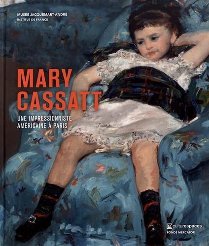 Mary Cassatt : Une impressionniste américaine à Paris