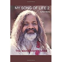 MY SONG OF LIFE 2  -  THE MAHARISHI YEARS  By Rick Stanley