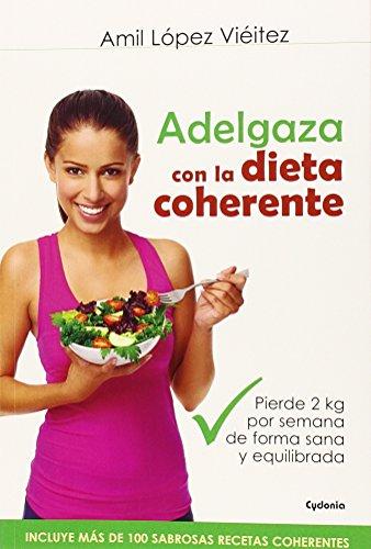 Adelgaza Con La Dieta Coherente (Vida Actual) por Amil López Viéitez