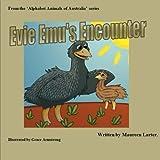 Evie Emu's Encounter (Alphabet Animals of Australia)