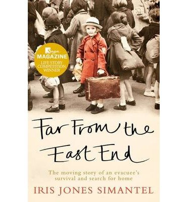 [ Far from the East End The Moving Story of an Evacuee's Survival and Search for Home ] [ FAR FROM THE EAST END THE MOVING STORY OF AN EVACUEE'S SURVIVAL AND SEARCH FOR HOME ] BY Jones Simantel, Iris ( AUTHOR ) Jul-19-2012 Paperback