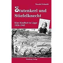 Stutenkerl und Stiefelknecht - Eine Kindheit in Lippe 1938-1945 (Kindheit regional)