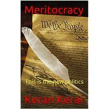 Meritocracy, The idea of a new government. (English Edition)
