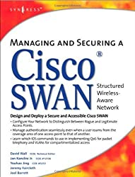 Managing and Securing a Cisco SWAN by David Wall (2004-04-04)