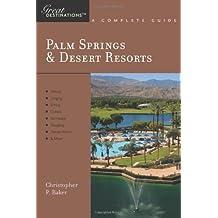 Explorer's Guide Palm Springs & Desert Resorts: A Great Destination (Explorer's Great Destinations) by Christopher P. Baker (2008-11-03)