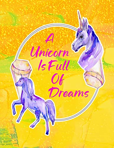A Unicorn Is Full Of Dreams: Composition Notebook for Girls