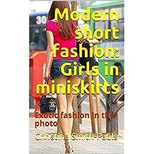 Modern short fashion: Girls in miniskirts: Exotic fashion in the photo (English Edition)