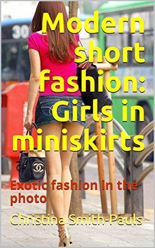 Modern short fashion: Girls in miniskirts: Exotic fashion in the photo