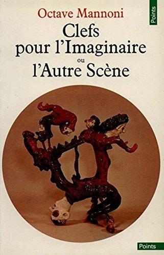 Clefs pour l'imaginaire ou L'Autre Scène par Octave Mannoni