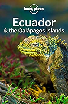 Lonely Planet Ecuador & the Galapagos Islands (Travel Guide) von [Planet, Lonely, St Louis, Regis, Benchwick, Greg, Grosberg, Michael, Waterson, Luke]