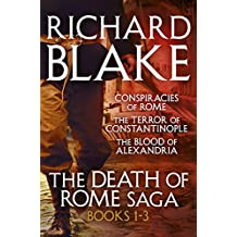 The Death of Rome Saga 1-3: The Conspiracies of Rome, The Terror of Constantinople, The Blood of Alexandria
