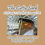 The Cutty Sark--A Kid's Guide to the...