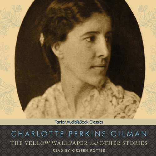 The Yellow Wallpaper and Other Stories  Audiolibri