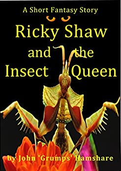 Ricky Shaw and The Insect Queen by [Hamshare, John 'Grumps']