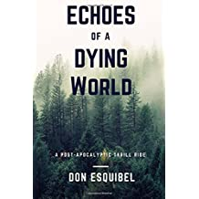 Echoes of a Dying World: Volume 1