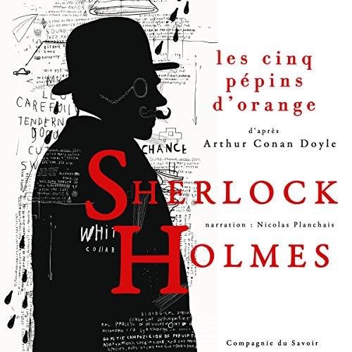 Les Cinq Pépins d'orange (Les enquêtes de Sherlock Holmes et du Dr Watson)
