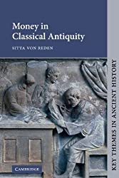 Money in Classical Antiquity (Key Themes in Ancient History) by Sitta von Reden (2010-11-18)