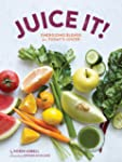 Juice It!: Energizing Blends for Toda...