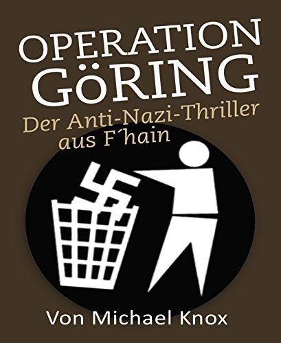 Operation Göring: Der Anti-Nazi-Thriller aus F'hain