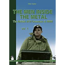 The Men Inside the Metal: The British AFV Crewman in WW2 (Green)