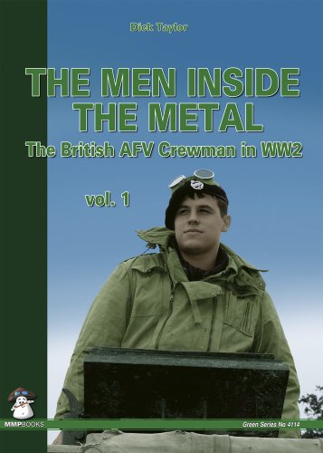 Men Inside The Metal The British Afv Crewman In Ww2 Green Series