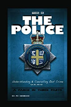 This Is The Police (a farce in three parts) by [Henduck, Goose]