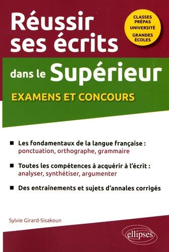 Réussir ses Écrits dans le Supérieur Examens et Concours Classes Prépas Université Grandes Écoles par Sylvie Girard-Sisakoun