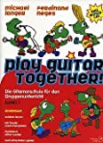PLAY GUITAR TOGETHER 1 - arrangiert für Gitarre - mit CD [Noten / Sheetmusic] Komponist: LANGER MICHAEL + NEGES FERDINA