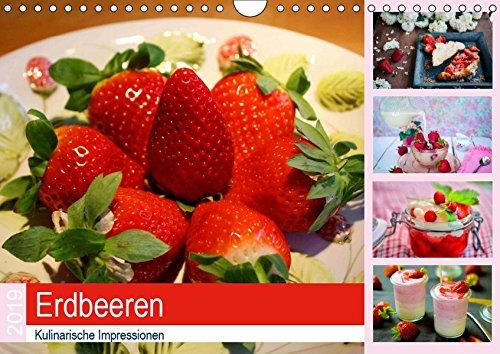 Sinnlichen Erdbeere (Erdbeeren 2019. Kulinarische Impressionen (Wandkalender 2019 DIN A4 quer): 12 sinnliche Impressionen von Erdbeeren in allen Variationen (Monatskalender, 14 Seiten ) (CALVENDO Lifestyle))
