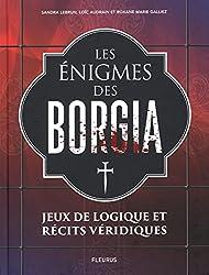 Les énigmes de Borgia : Jeux de logique et récits véridiques