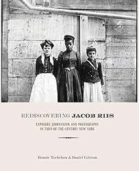 Rediscovering Jacob Riis