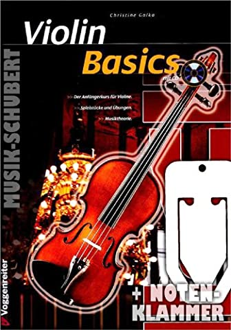 Violin Basics (+CD) inkl. praktischer Notenklammer - Der Anfängerkurs für Violine mit zahlreichen Erklärungen und Abbildungen - auch für das Selbststudium geeignet (broschiert) von Christine Galka (Noten/Sheetmusic)