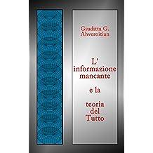 L'informazione mancante e la teoria del Tutto (Veritaserum Vol. 4) (Italian Edition)