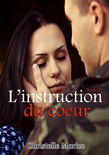 L'instruction du coeur, tome 2 par Christelle Morize