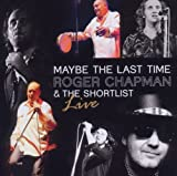 Roger Chapman: Maybe the Last Time-Live (Audio CD)