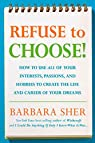 Refuse to Choose!: A Revolutionary Program for Doing Everything That You Love par Sher