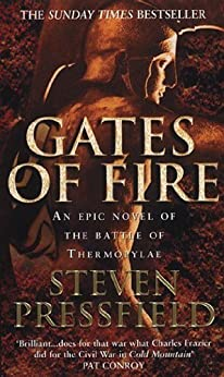 Gates Of Fire: An Epic Novel of the Battle of Thermopylae by [Pressfield, Steven]
