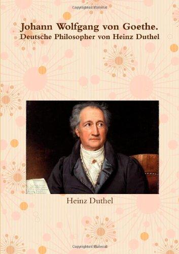 Buchcover: Johann Wolfgang von Goethe. Deutsche Philosopher von Heinz Duthel