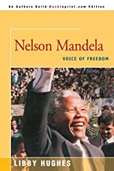 Nelson Mandela: Voice of Freedom by Libby Hughes (2000-07-31)