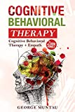 Cognitive Behavioral Therapy: Your Complete Guide on Cognitive Behavioral Therapy: Master Your Brain, Depression And Anxiety AND Empath: How To Protect ... From Negativity And Thrive As An Empath