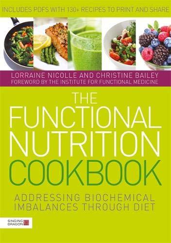 The Functional Nutrition Cookbook por Lorraine Nicolle