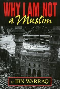 Why I Am Not a Muslim von [Warraq, Ibn]