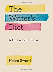 Writer's Diet: A Guide to Fit Prose (Chicago Guides to Writing, Editing, and Publishing)
